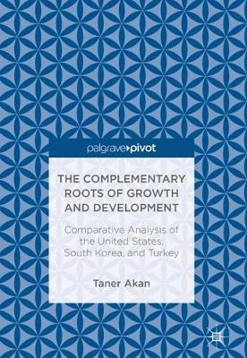 The Complementary Roots of Growth and Development by Taner Akan image