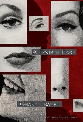 A Fourth Face by Grant Tracey