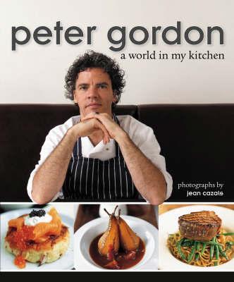 Peter Gordon: A World in My Kitchen by Peter Gordon image