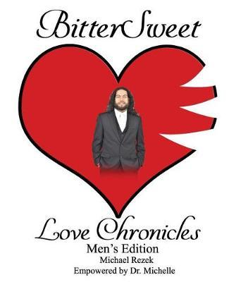 BitterSweet Love Chronicles Men's Edition by Michael Rezek