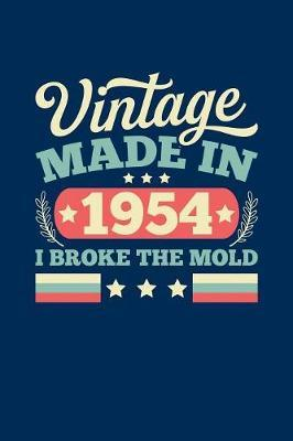 Vintage Made In 1954 I Broke The Mold by Vintage Birthday Press