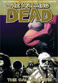 The Walking Dead Volume 7: The Calm Before by Robert Kirkman image