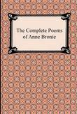 The Complete Poems of Anne Bronte by Anne Bronte