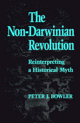 The Non-Darwinian Revolution by Peter J. Bowler