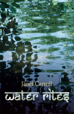 Water Rites by Janet Carroll
