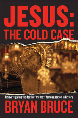 Jesus: The Cold Case by Bryan Bruce image