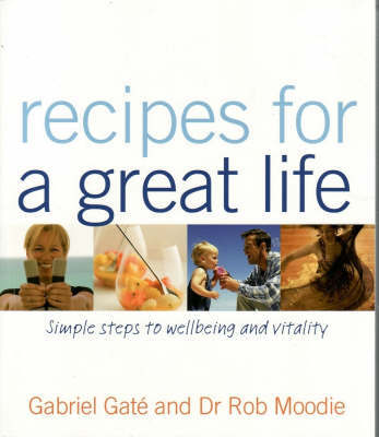 Recipes for a Great Life by Gabriel Gate image
