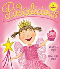 Pinkalicious (Spanish Edition) by Elizabeth Kann