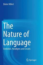 The Nature of Language by Dieter Hillert