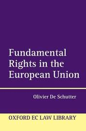 Fundamental Rights in the European Union by Olivier De Schutter