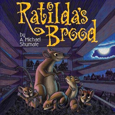 Ratilda's Brood by A. Michael Shumate image