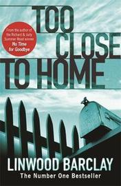 Too Close to Home by Linwood Barclay