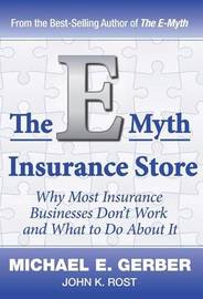 The E-Myth Insurance Store by Michael E. Gerber