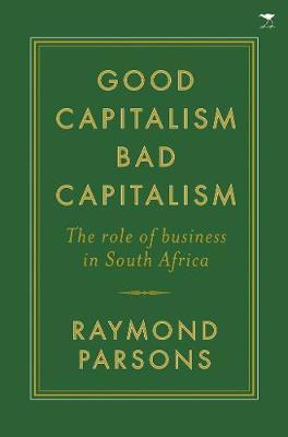 Good capitalism, bad capitalism by Raymond Parsons