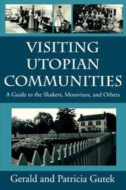 Visiting Utopian Communities by Gerald Lee Gutek