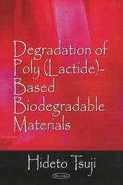 Degradation of Poly (Lactide)-Based Biodegradable Materials by Hideto Tsuji image