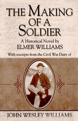 The Making of a Soldier by Elmer A. Williams image