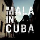 Mala In Cuba by Mala
