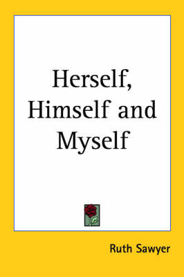 Herself, Himself and Myself by Ruth Sawyer