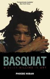 Basquiat by Phoebe Hoban
