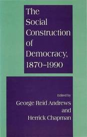 The Social Construction of Democracy, 1870-1990 image