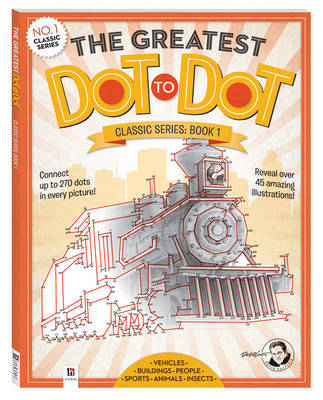 The Greatest Dot-to-Dot Classic Series Book 1 by David Kalvitis