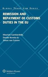 Remission and Repayment of Customs Duties in the EU by Maurizio Gambardella
