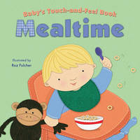 Baby's Touch-And-Feel Book: Mealtime by Claire Belmont image