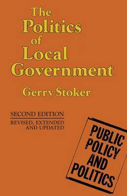 The Politics of Local Government by Gerry Stoker