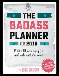 The Badass Planner 2019 A5 Diary