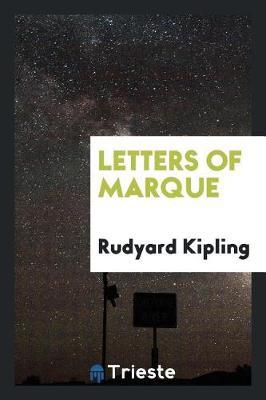 Letters of Marque by Rudyard Kipling image