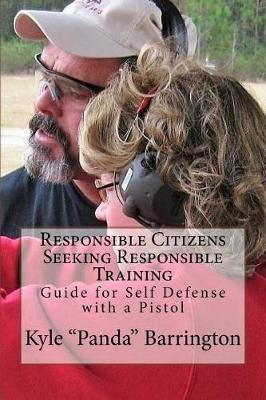 Responsible Citizens Seeking Responsible Training by Kyle a Barrington