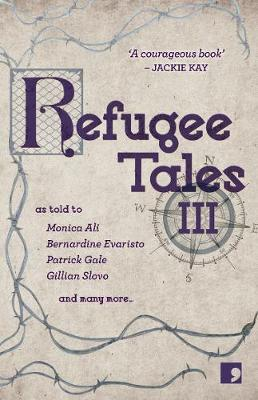 Refugee Tales: Volume III by Patrick Gale
