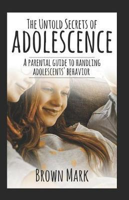 The Untold Secrets of Adolescence by Mark Brown image