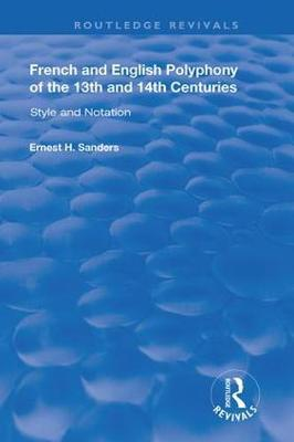 French and English Polyphony of the 13th and 14th Centuries by Ernest H Sanders