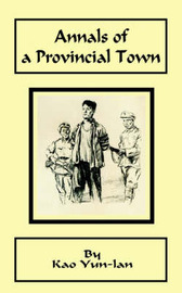 Annals of a Provincial Town by Kao Yun-LAN