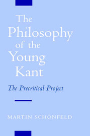 The Philosophy of the Young Kant by Martin Schonfeld