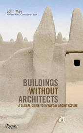 Buildings Without Architects: A Global Guide to Everyday Architecture by John May image
