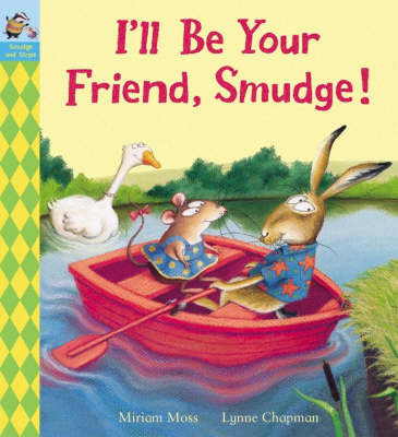 I'll be Your Friend, Smudge! by Miriam Moss