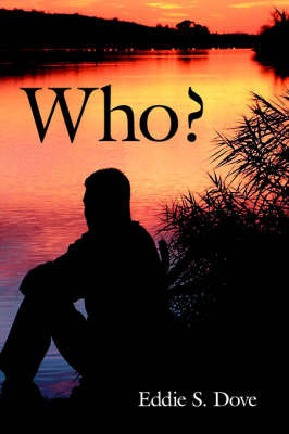 Who? by Eddie S. Dove
