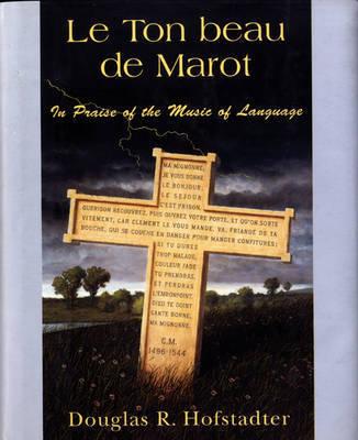 Le Ton Beau De Marot by Douglas R Hofstadter