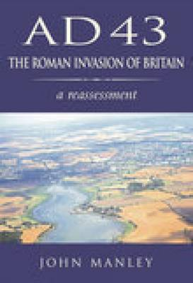 AD 43: The The Roman Invasion of Britain by John Manley image
