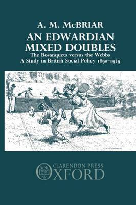 An Edwardian Mixed Doubles: The Bosanquets versus the Webbs by A.M. McBriar