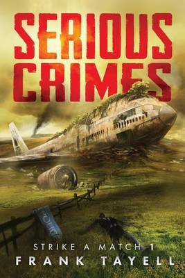 Serious Crimes: Strike a Match Book 1 by Frank Tayell image