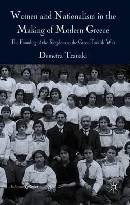 Women and Nationalism in the Making of Modern Greece by Demetra Tzanaki