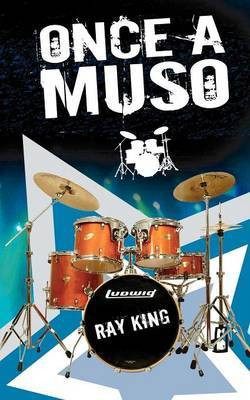 Once a Muso by Ray King