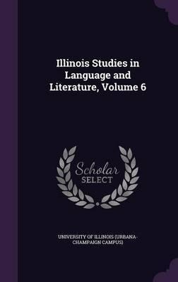 Illinois Studies in Language and Literature, Volume 6
