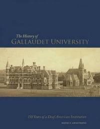 The History of Gallaudet University by David F Armstrong