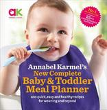Annabel Karmel's New Complete Baby and Toddler Meal Planner by Annabel Karmel