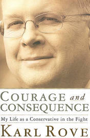 Courage and Consequence by Karl Rove image